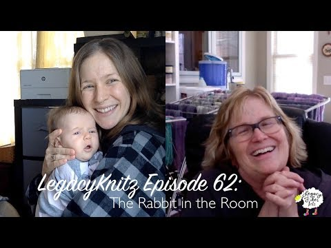 LegacyKnitz Podcast Episode 62: The Rabbit in the Room