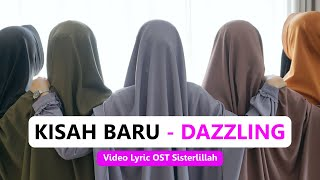 Download lagu Kisah Baru Dazzling Soundtrack Sisterlillah MP3