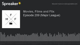 Episode 209 (Major League) (part 2 Of 6)