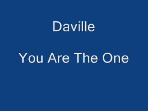 Daville   You Are The One