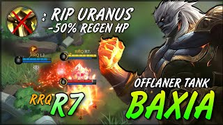 BAXIA Flexible Tank Offlaner with High Damage by RRQ R7 ~ Mobile Legends