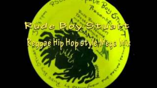 Rude Boy Stuart - Reggae Hip Hop style Mega Mix