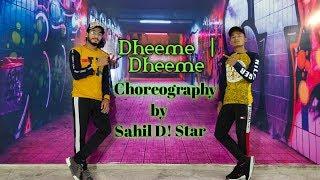 Dheeme Dheeme | Tonny kakkar | Choreography by | Sahil D! Star