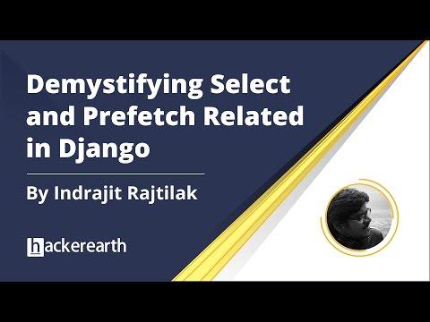 "Talk on ""Demystifying select and prefetch related in Django"" | HackerEarth Django Meetup"