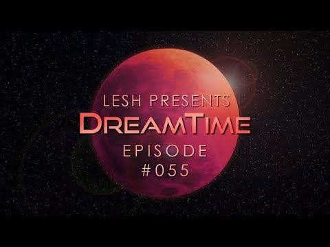 ♫ Lesh - DreamTime #55 (Melodic Progressive House Mix)