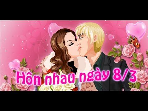 Game hôn nhau ngày 8/3 – Video hướng dẫn chơi game 24h