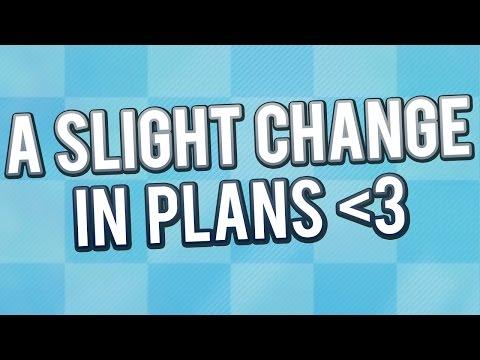 A Slight Change In Plans