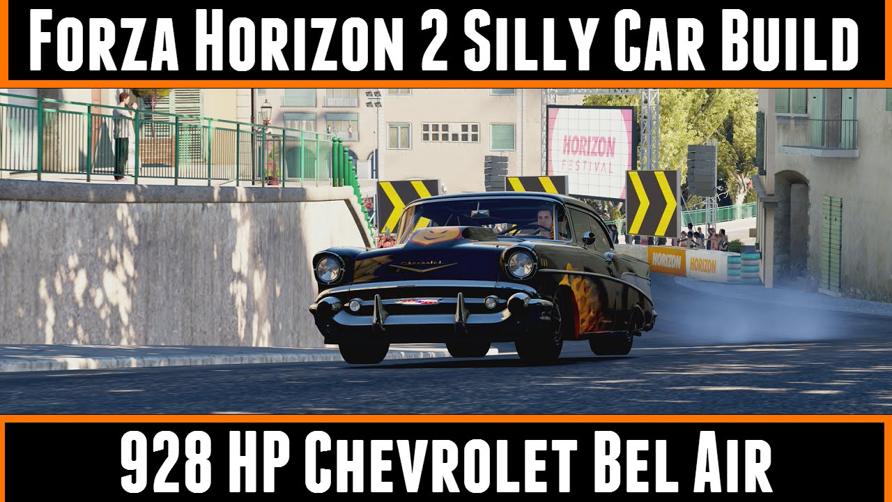 Forza horizon 2 silly car build 928 hp chevrolet bel air