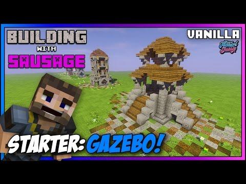 Minecraft - Building with Sausage - Starter Gazebo [Vanilla Tutorial 1.11]
