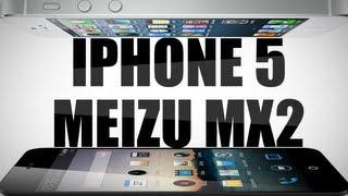 Meizu MX2 против iPhone 5. Сравнение - Кто кого?