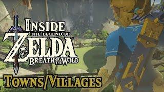 Inside Zelda Breath of the Wild - Towns and Villages (w Zeltik)
