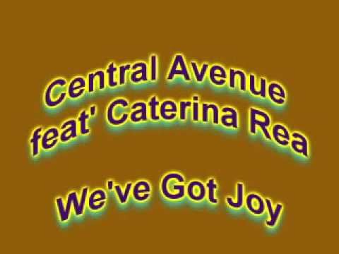 Central Avenue feat' Caterina Rea - We've Got Joy