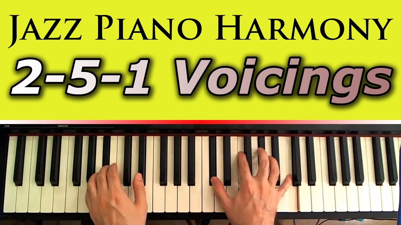 Jazz piano harmony chord voicings the 2 5 1 progression and the jazz piano harmony chord voicings the 2 5 1 progression and the power of transposing youtube hexwebz Images