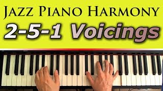 Jazz Piano Harmony: Chord Voicings, the 2-5-1 Progression and The Power of Transposing