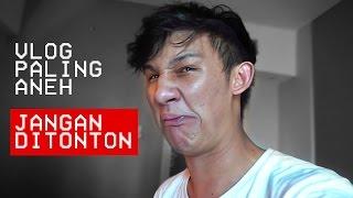 VLOG PALING ANEH, JANGAN DITONTON (VLOG #4)