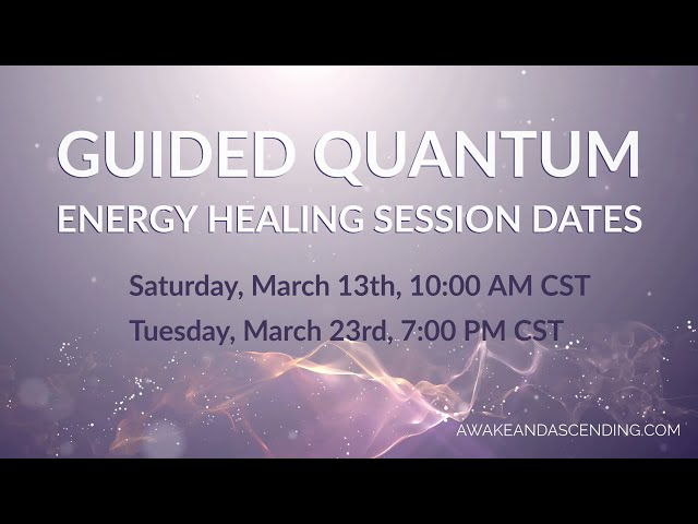 March Guided Quantum Energy Healing Session Dates
