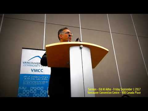 HiMY SYeD -- Eid Sermon / Eid Al Adha Qhutbah, Vancouver Convention Centre, Friday September 1 2017