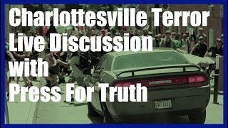 Charlottesville Terror: Live Discussion With Press For Truth