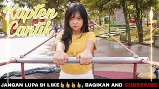 Download lagu DJ SLOW BUAT PIKIRAN MELAYAN LAYAN KAPTEN CANTIK