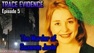 Trace Evidence - 005 - The Murder of Suzanne Jovin