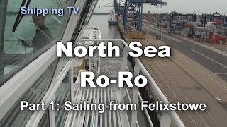 NORTH SEA RO-RO, part 1: Sailing from Felixstowe