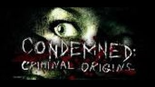 Condemned: Criminal Origins: Part 3 - I