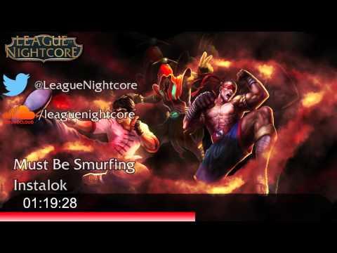 Nightcore   Must Be Smurfing   Instalok
