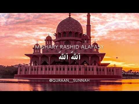 Mishary Rashid Alafasy - Allah Allah (Nasheed)