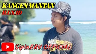 Kangen Mantan - ILUX ID | COVER BY SipinERV