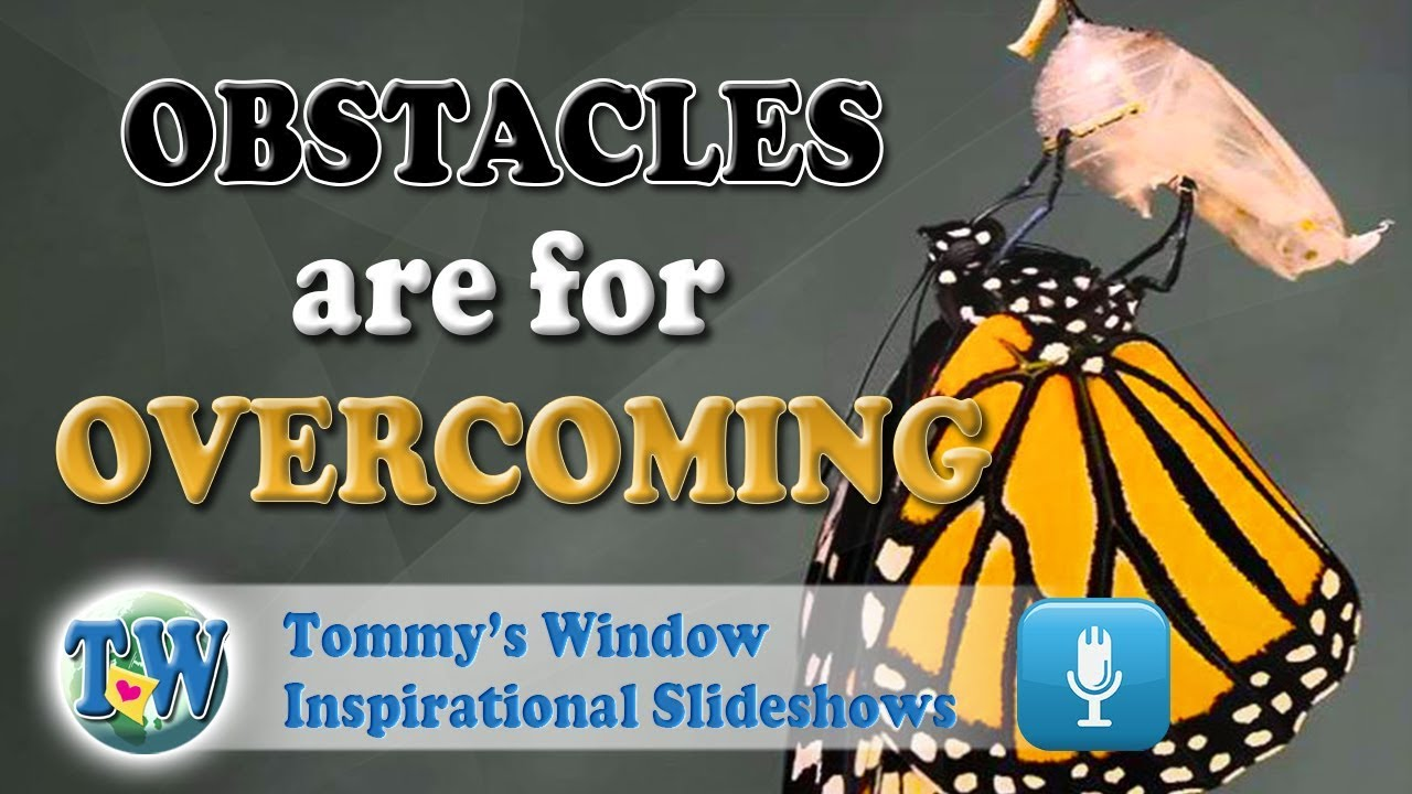2373eee81346 Obstacles are for Overcoming - Tommy s Window Inspirational Slideshow
