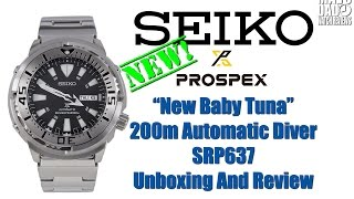 "Seiko Prospex ""New Baby Tuna"" 200m Automatic Diver SRP637 Unboxing And Review"