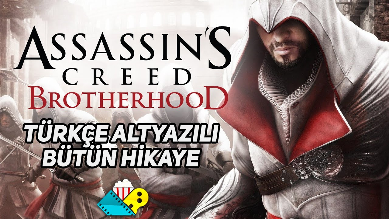 Assassin's Creed Brotherhood - Türkçe Altyazılı Bütün Hikaye