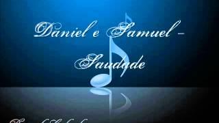 Baixar Daniel e Samuel-Saudade (Música Gospel)