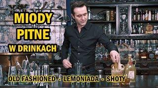Drinki z miodem pitnym   Jak zrobić Miodowe Old Fashioned, Lemoniadę i Shoty