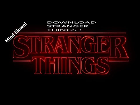 Download How to download Stranger Things for free ! (Actually worked 2021)