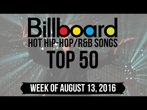 Top 50 - Billboard Hip-Hop/R&B Songs | Week of August 13, 2016 | Charts