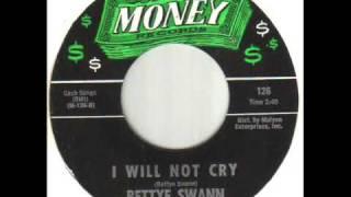 Bettye Swann I Will Not Cry