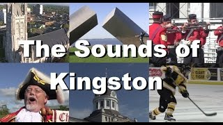 The Sounds of Kingston Ontario - An Extremely Kingstonian Video