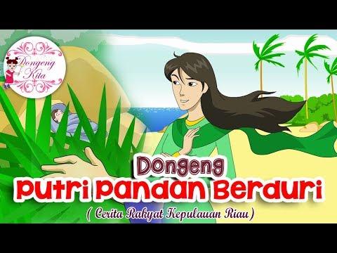 Putri Pandan Berduri ~ Dongeng Kepulauan Riau | Dongeng Kita untuk Anak
