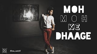 Moh Moh Ke Dhage | YRF MUSIC | lyrical dance cover | Choreography by Kiran Nair |