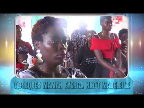 OBSEQUES MAMAN EYENGA NKO'O MADELEINE PART 1