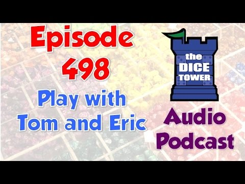 Dice Tower 498 - Play with Tom and Eric