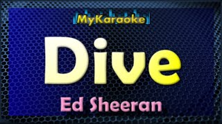 DIVE - KARAOKE in the style of ED SHEERAN