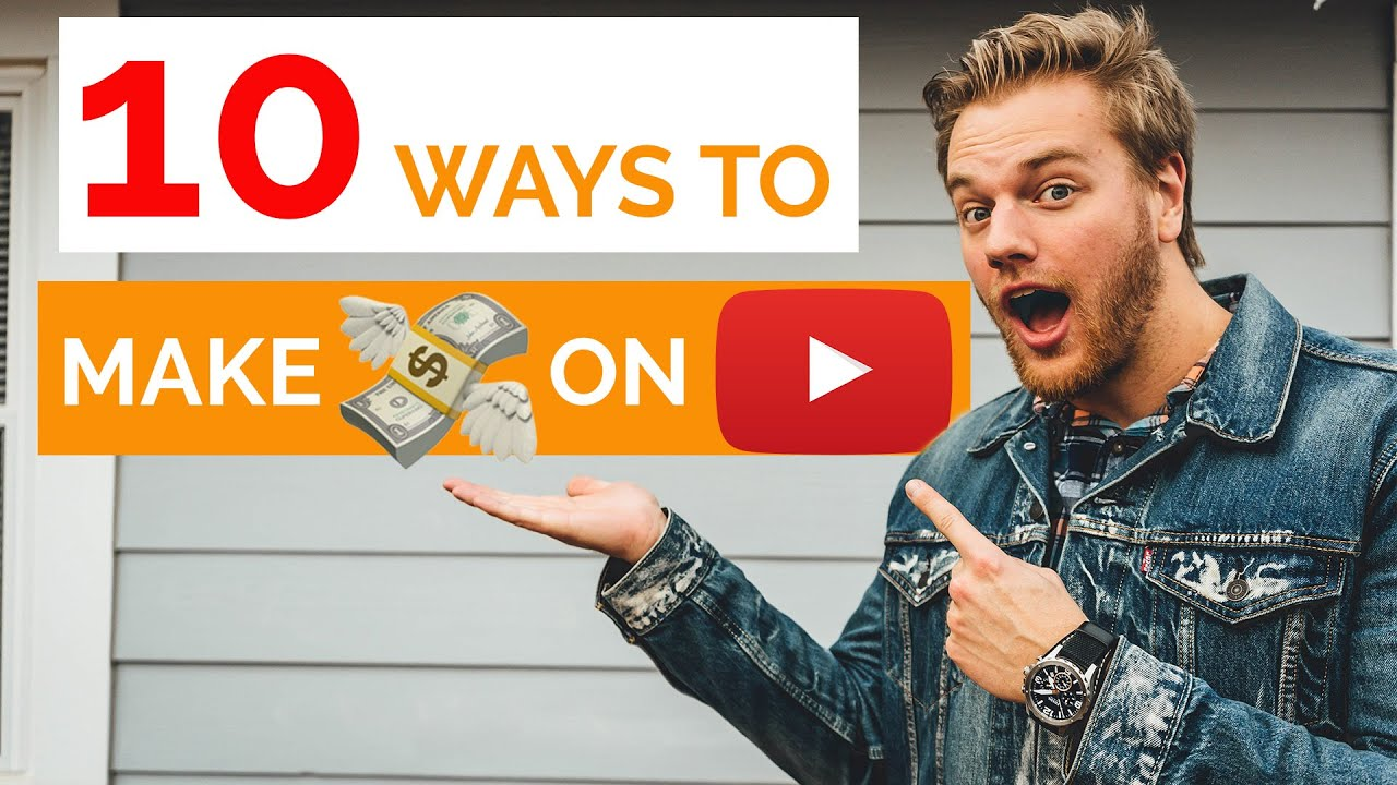 10 Ways to Make Money as a YouTuber