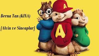 Berna Tan - Kına (Alvin ve Sincaplar)