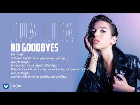 Dua Lipa - No Goodbyes - Official Audio Release