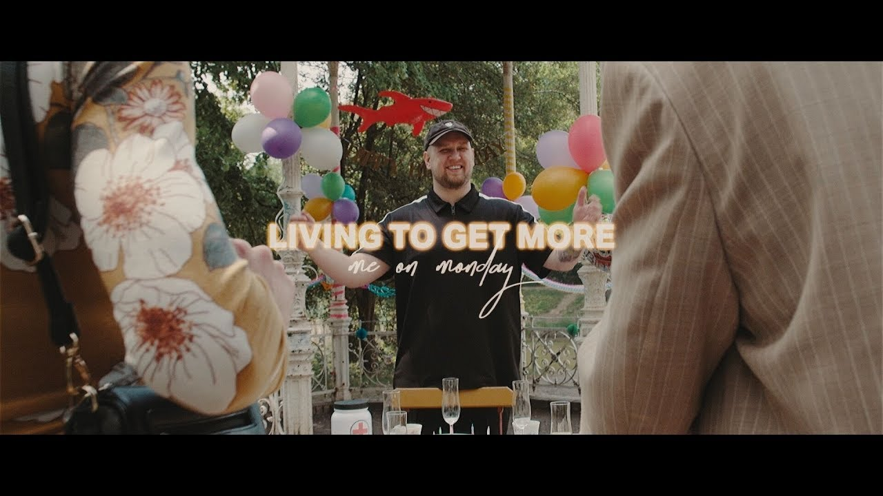 ME ON MONDAY - Living To Get More (official video)
