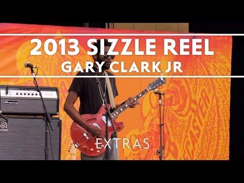 Gary Clark Jr - 2013 Sizzle Reel [EXTRA] Thumbnail image