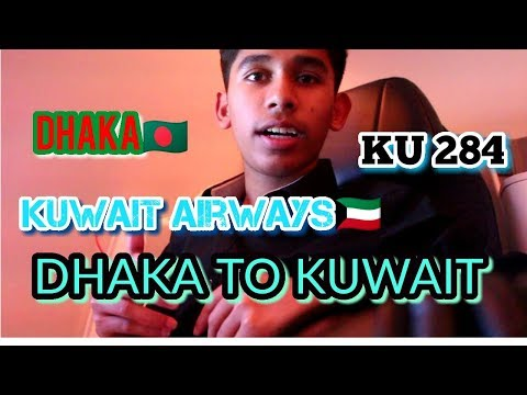 Dhaka to Kuwait Journey / Kuwait Business class review 2018