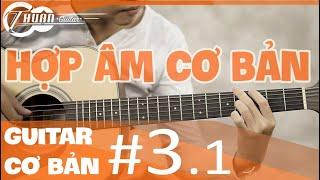 TỰ HỌC GUITAR #3.1 | CÁCH ĐỌC - BẤM HỢP ÂM VÀ MINH HỌA -cách tìm hợp âm cho bài hát mới